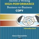 Secrets of Writing HIG-PERFORMANCE Business-to-Business COPY